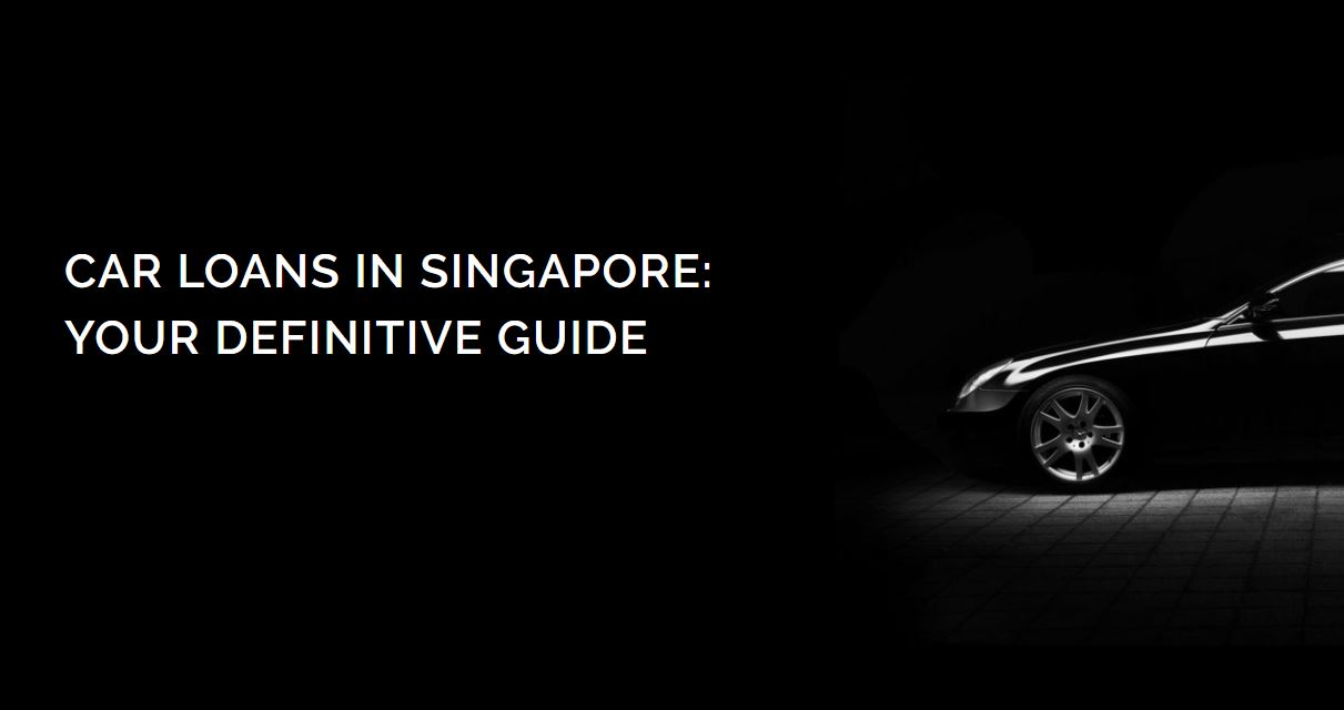 Guide To Car Loans In Singapore The Car Regency